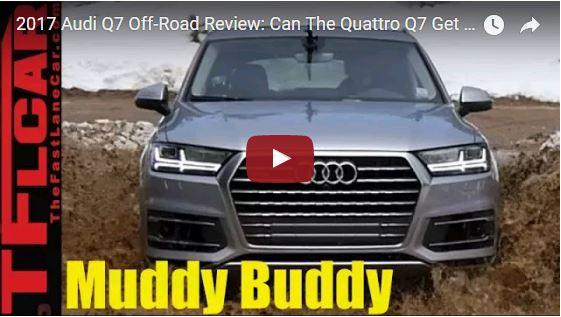 Audi Q7 2017: il SUV da 63.000 € pronto a sporcarsi [VIDEO]