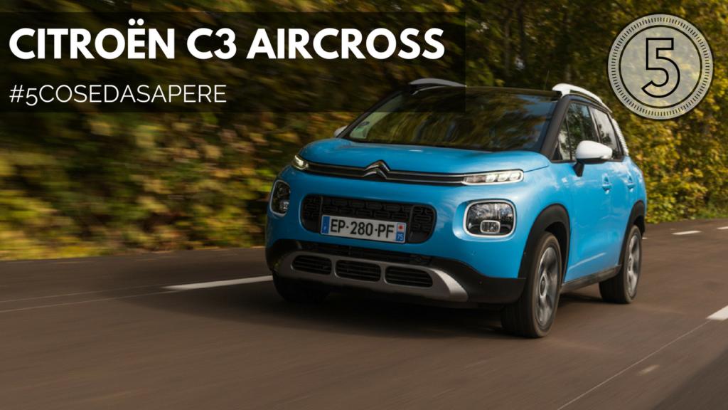 Citroen C3 Aircross: nella giungla urbana [#5COSEDASAPERE – EPISODIO 5, GUIDA]