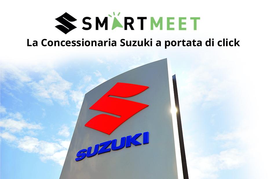 Suzuki Smart Meet: visita in concessionaria a portata di click